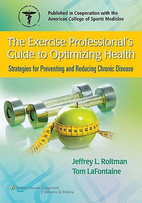 A Professional Guide to Preventing Heart and Other Chronic Diseases By Roitman, Jeff/ La Fontaine, Tom